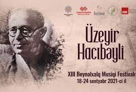 Üzeyir Hacıbəyli XIII Beynəlxalq Musiqi Festivalı